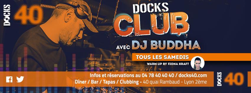 Tous les samedis - DOCKS CLUB - DJ BUDDHA