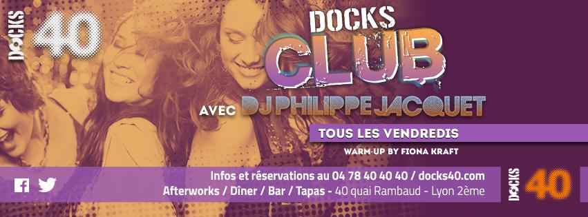 Tous les vendredis - DOCKS CLUB - Philippe Jacquet